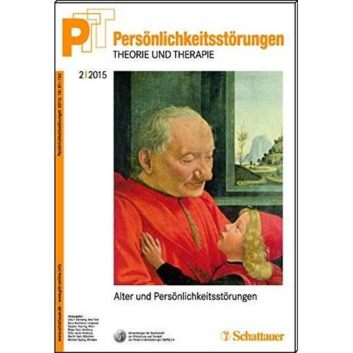 Kernberg, Otto F. - Persönlichkeitsstörungen PTT/Persönlichkeitsstörungen - Theorie und Therapie, Bd. 2/ 2015: Alter und Persönlichkeitsstörungen - Preis vom 15.09.2021 04:53:31 h