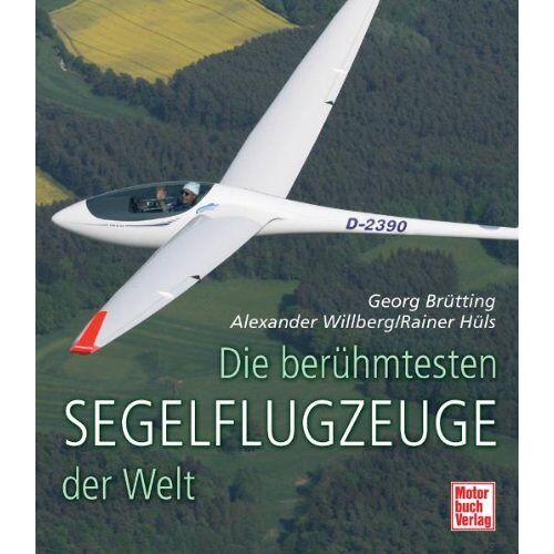 Rainer Hüls - Die berühmtesten Segelflugzeuge der Welt - Preis vom 22.06.2021 04:48:15 h