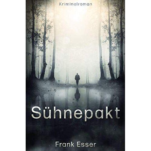 Frank Esser - Jana Brinkhorst Reihe: Sühnepakt: Jana Brinkhorst ermittelt: Fall 1 - Preis vom 20.06.2021 04:47:58 h