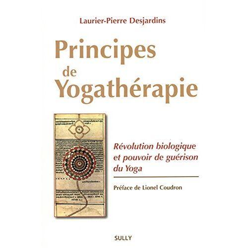 - Principes de yogathérapie : Révolution biologique et pouvoir de guérison du yoga - Preis vom 31.07.2021 04:48:47 h