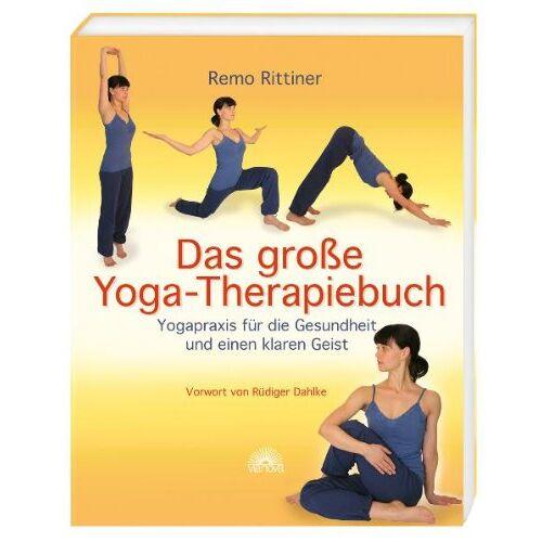 Remo Rittiner - Das große Yoga-Therapiebuch - Yogapraxis für die Gesundheit und einen klaren Geist - Vorwort von Rüdiger Dahlke - Preis vom 29.07.2021 04:48:49 h