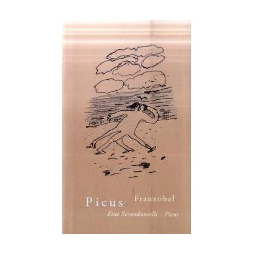 Franzobel - Picus: Eine Strandnovelle - Preis vom 11.06.2021 04:46:58 h