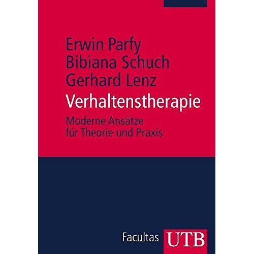 Erwin Parfy - Verhaltenstherapie: Moderne Ansätze für Theorie und Praxis - Preis vom 19.06.2021 04:48:54 h