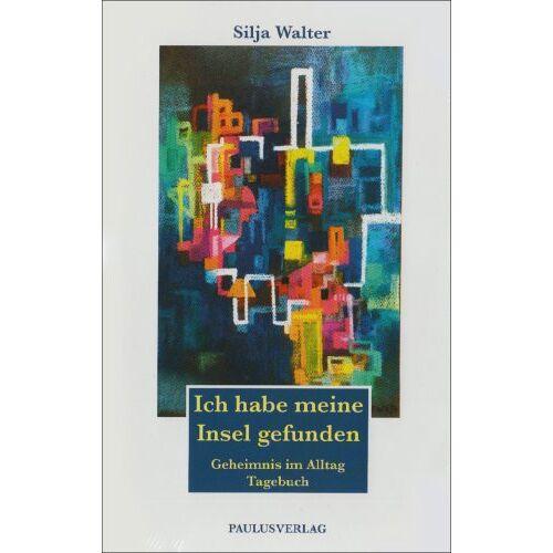 Silja Walter - Walter, S: Ich habe meine Insel gefunden - Preis vom 12.06.2021 04:48:00 h