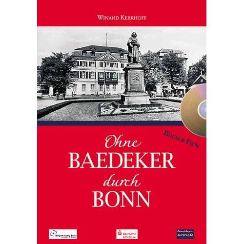 Winand Kerkhoff - Ohne Baedeker durch Bonn - Preis vom 18.06.2021 04:47:54 h
