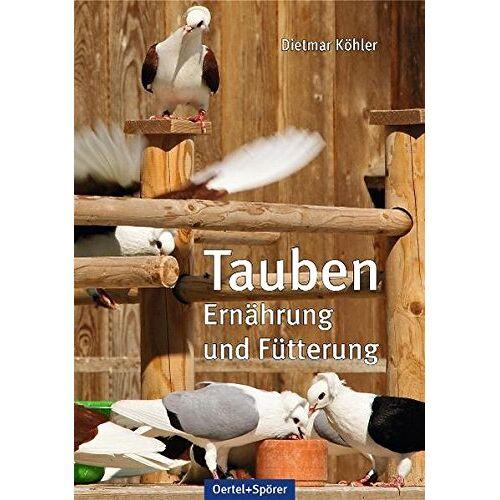 Dr. Dietmar Köhler - Tauben - Ernährung und Fütterung - Preis vom 21.06.2021 04:48:19 h