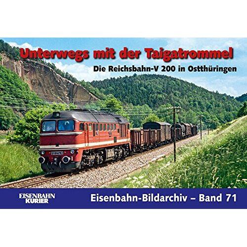 - Unterwegs mit der Taigatrommel: Die Reichsbahn-V 200 in Ostthüringen (Eisenbahn-Bildarchiv) - Preis vom 02.08.2021 04:48:42 h