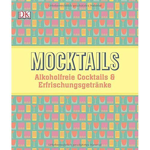 Vikas Khanna - Mocktails: Alkoholfreie Cocktails und Erfrischungsgetränke - Preis vom 02.08.2021 04:48:42 h