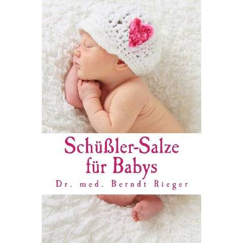 Berndt Rieger - Schüßler-Salze für Babys - Preis vom 15.06.2021 04:47:52 h