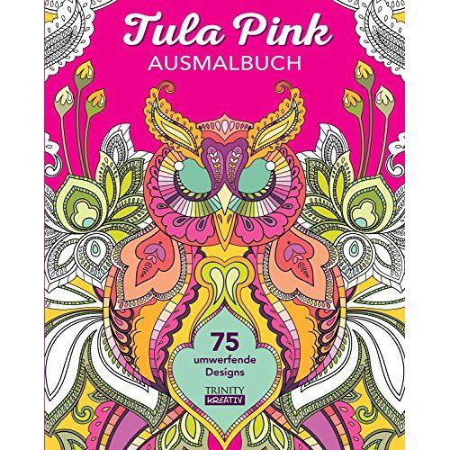 Tula Pink - Tula Pink Ausmalbuch - Preis vom 12.10.2021 04:55:55 h