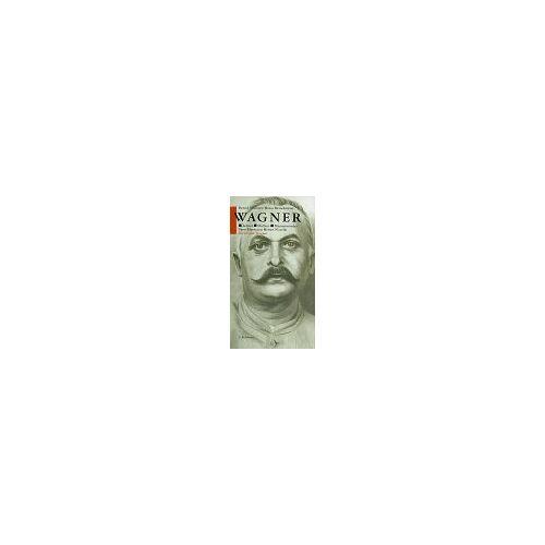 Bernd Neuzner - Wagner. Lehrer. Dichter. Massenmörder - Preis vom 20.06.2021 04:47:58 h
