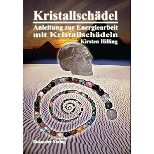 Kirsten Hilling - Kristallschädel - Anleitung zur Energiearbeit mit Kristallschädeln - Preis vom 03.08.2021 04:50:31 h
