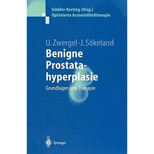 Ulrike Zwergel - Benigne Prostatahyperplasie. Grundlagen und Therapie - Preis vom 12.10.2021 04:55:55 h