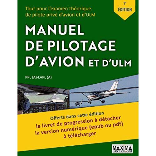 - Manuel de pilotage d'avion et d'ULM - 7ème édition - Preis vom 22.06.2021 04:48:15 h