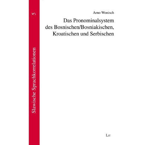 Arno Wonisch - Das Pronominalsystem des Bosnischen / Bosniakischen, Kroatischen und Serbischen - Preis vom 22.06.2021 04:48:15 h