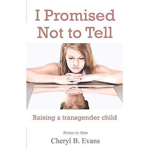 Evans, Cheryl B. - I Promised Not to Tell: Raising a transgender child - Preis vom 19.06.2021 04:48:54 h