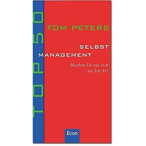 Tom Peters - Top 50 Selbstmanagement: Machen Sie aus sich die Ich-AG - Preis vom 01.08.2021 04:46:09 h