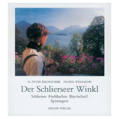 Bachhuber, R. P. - Der Schlierseer Winkl. Schliersee, Fischbachau, Bayrischzell, Spitzingsee - Preis vom 18.06.2021 04:47:54 h