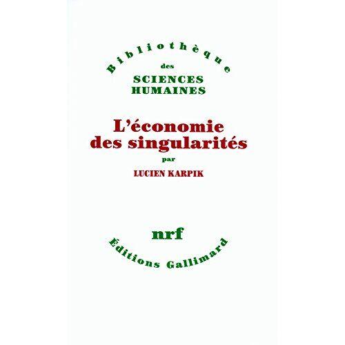 Lucien Karpik - L'économie des singularités - Preis vom 09.06.2021 04:47:15 h