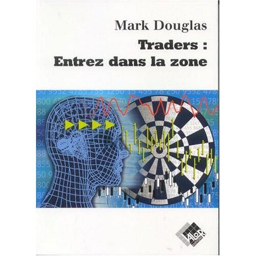 Mark Douglas - Traders : entrez dans la zone - Preis vom 22.06.2021 04:48:15 h