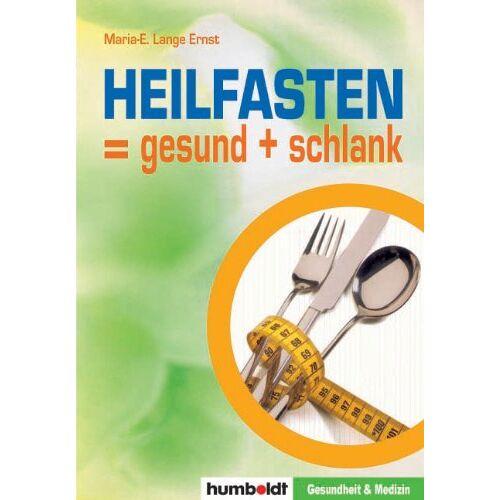 Maria-E. Lange-Ernst - Heilfasten = gesund + schlank - Preis vom 13.06.2021 04:45:58 h