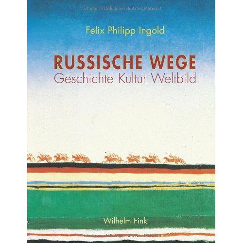 Ingold, Felix P - Russische Wege: Geschichte - Kultur - Weltbild - Preis vom 09.06.2021 04:47:15 h