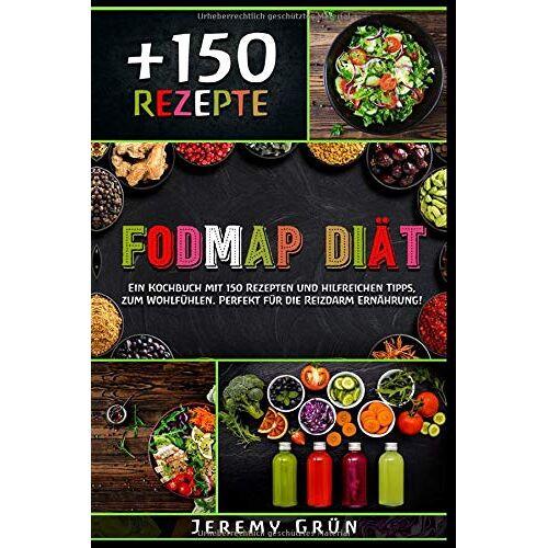 Jeremy Grün - FODMAP Diät: Ein Kochbuch mit 150 Rezepten und hilfreichen Tipps, zum Wohlfühlen. Perfekt für die Reizdarm Ernährung! (inkl. Nährwertangaben) - Preis vom 11.06.2021 04:46:58 h