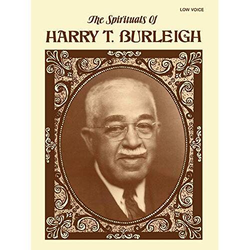 - The Spirituals of Harry T. Burleigh: Low Voice - Preis vom 25.07.2021 04:48:18 h