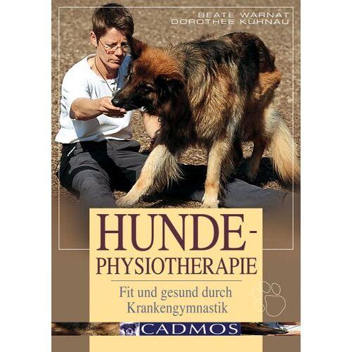 Dorothee Kühnau - Hunde-Physiotherapie: Fit und gesund durch Krankengymnastik - Preis vom 09.06.2021 04:47:15 h