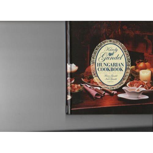 Karoly Gundel, Ferenc Gundel, Imre Gundel - Karoly Gundel Hungarian Cookbook : Revised by his sons. - Preis vom 18.06.2021 04:47:54 h