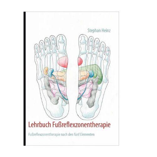 Stephan Heinz - Lehrbuch Fußreflexzonentherapie: Fußreflexzonentherapie nach den fünf Elementen - Preis vom 18.06.2021 04:47:54 h