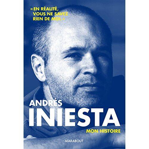 Andrés Iniesta - Andrès Iniesta : Mon histoire - Preis vom 17.06.2021 04:48:08 h