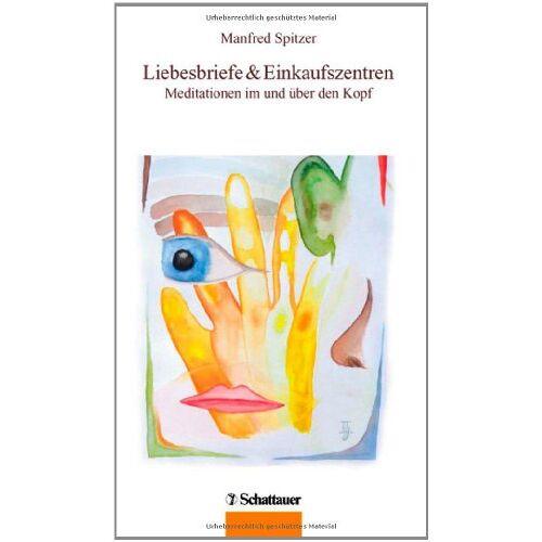 Manfred Spitzer - Liebesbriefe & Einkaufszentren. Meditationen im und über den Kopf - Preis vom 20.09.2021 04:52:36 h