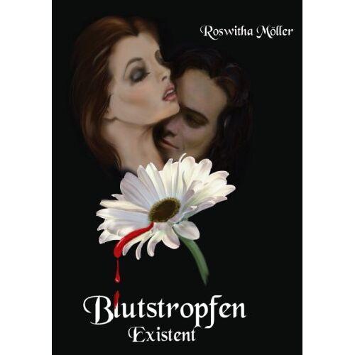 Roswitha Möller - Blutstropfen: Existent - 1. Buch - Preis vom 15.06.2021 04:47:52 h