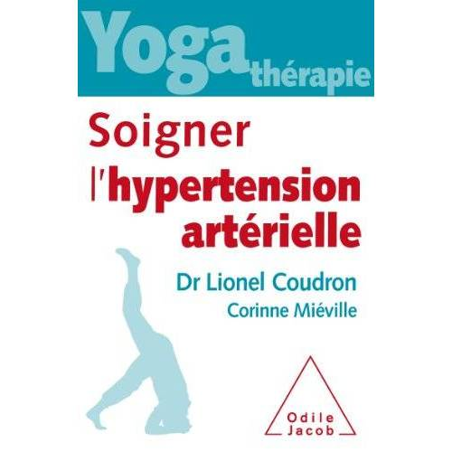 Lionel Coudron - Yoga-thérapie : Soigner l'hypertension artérielle - Preis vom 17.06.2021 04:48:08 h
