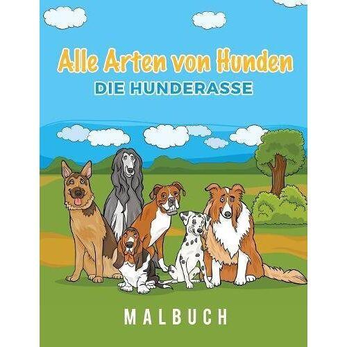 Young Scholar - Alle Arten von Hunden Die Hunderasse Malbuch - Preis vom 16.10.2021 04:56:05 h
