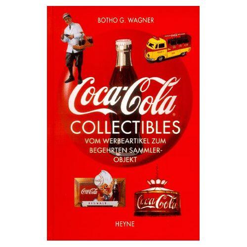 Wagner, Botho G. - Coca- Cola Collectibles. Vom Werbeartikel zum begehrten Sammlerobjekt - Preis vom 11.06.2021 04:46:58 h