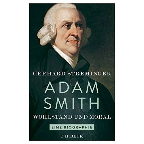 Gerhard Streminger - Adam Smith: Wohlstand und Moral - Preis vom 11.06.2021 04:46:58 h