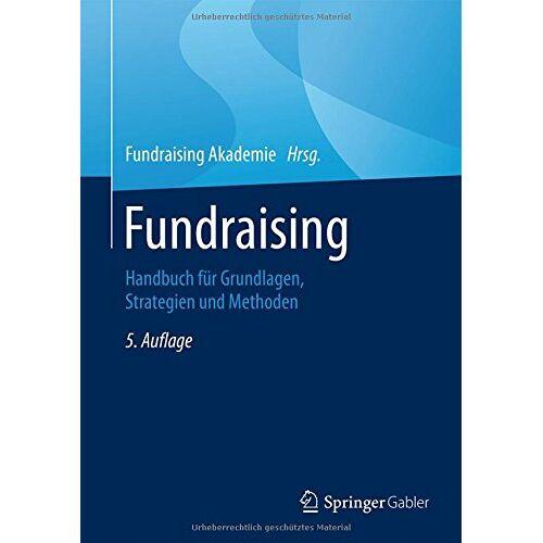 Fundraising Akademie - Fundraising: Handbuch für Grundlagen, Strategien und Methoden - Preis vom 17.06.2021 04:48:08 h