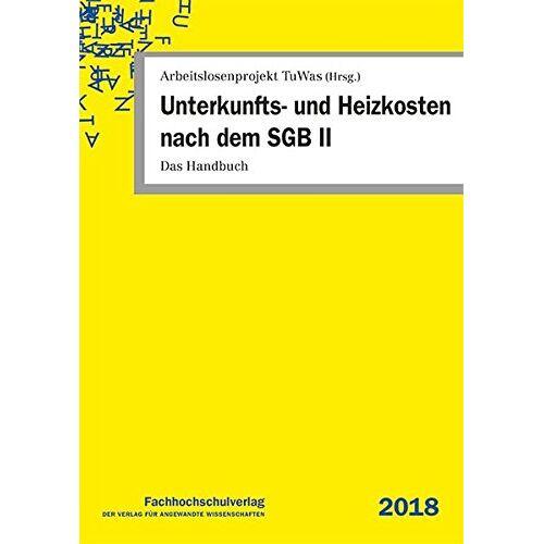 Udo Geiger - Unterkunfts- und Heizkosten nach dem SGB II: Das Handbuch - Preis vom 16.06.2021 04:47:02 h