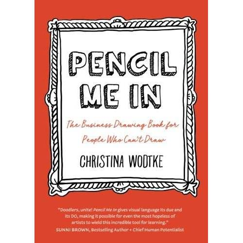 Wodtke, Christina R - Pencil Me In: The Business Drawing Book for People Who Can't Draw - Preis vom 15.06.2021 04:47:52 h