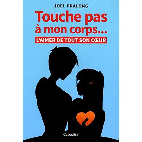 Joël Pralong - Touche pas à mon corps... - Preis vom 17.06.2021 04:48:08 h
