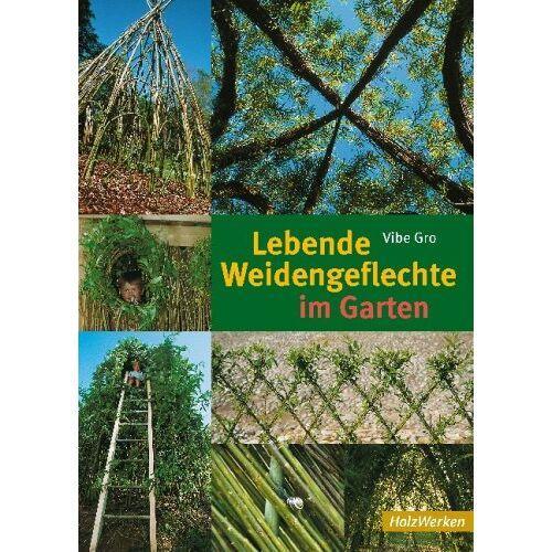 Vibe Gro - Lebende Weidengeflechte im Garten - Preis vom 22.07.2021 04:48:11 h