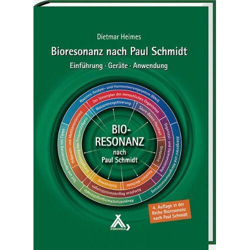 Dietmar Heimes - Bioresonanz nach Paul Schmidt: Einführung - Geräte - Anwendung - Preis vom 16.10.2021 04:56:05 h