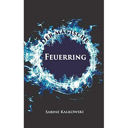 Sabine Kalkowski - Der magische Feuerring - Preis vom 17.06.2021 04:48:08 h