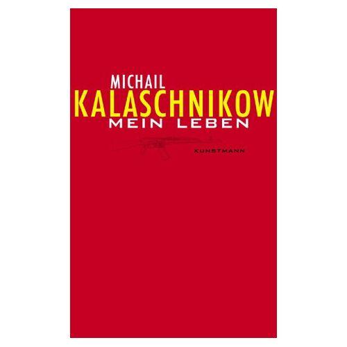 Michail Kalaschnikow - Mein Leben - Preis vom 22.06.2021 04:48:15 h