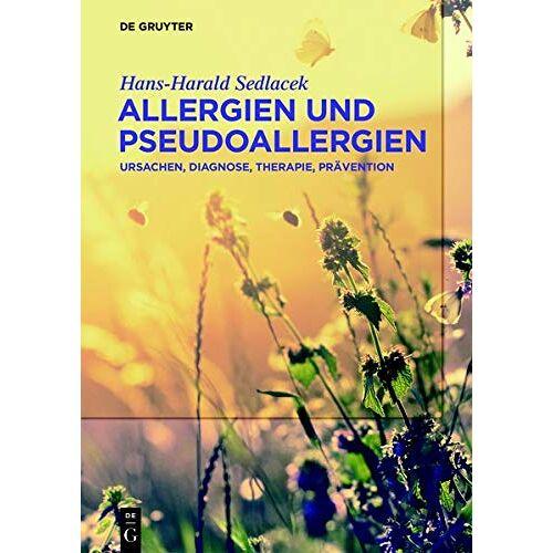 Hans-Harald Sedlacek - Allergien und Pseudoallergien: Ursachen, Diagnose, Therapie, Prävention - Preis vom 01.08.2021 04:46:09 h