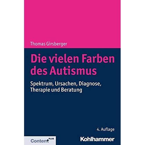 Thomas Girsberger - Die vielen Farben des Autismus: Spektrum, Ursachen, Diagnose, Therapie und Beratung - Preis vom 13.09.2021 05:00:26 h