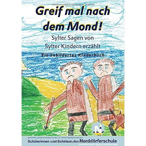 Christel Glöckner - Greif mal nach dem Mond!: Sylter Sagen von Sylter Kindern erzählt - Preis vom 19.06.2021 04:48:54 h