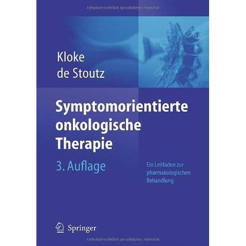 Marianne Kloke - Symptomorientierte onkologische Therapie: Ein Leitfaden zur pharmakologischen Behandlung - Preis vom 28.07.2021 04:47:08 h